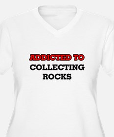 Addicted to Collecting Rocks Plus Size T-Shirt