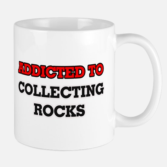 Addicted to Collecting Rocks Mugs