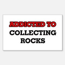 Addicted to Collecting Rocks Decal