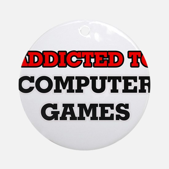 Addicted to Computer Games Round Ornament