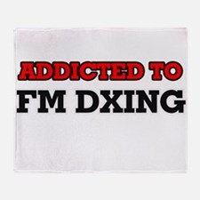 Addicted to Fm Dxing Throw Blanket