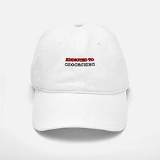 Addicted to Geocaching Baseball Baseball Cap
