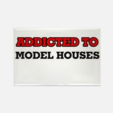 Addicted to Model Houses Magnets