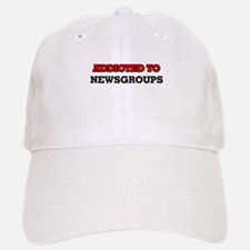 Addicted to Newsgroups Baseball Baseball Cap