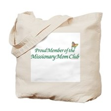 PROUD MEMBER OF THE MISSIONARY MOM CLUB Tote Bag