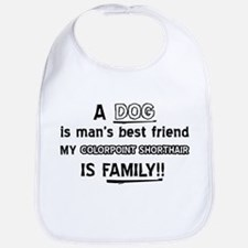Colorpoint Shorthair Cat Is My Family Bib