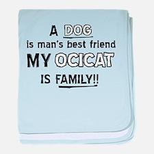 Ocicat Cat Is My Family baby blanket