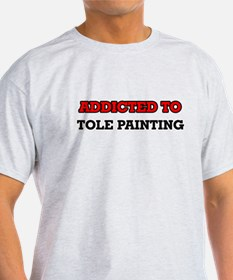 Addicted to Tole Painting T-Shirt