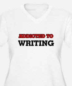 Addicted to Writing Plus Size T-Shirt