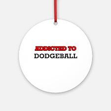 Addicted to Dodgeball Round Ornament