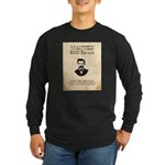 Doc Holliday Wanted Long Sleeve Dark T-Shirt
