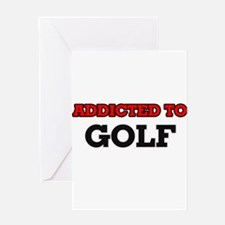 Addicted to Golf Greeting Cards