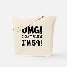 Omg I Can't Believe I Am 59 Tote Bag