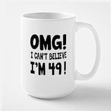Omg I Can't Believe I Am 49 Mug
