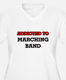 Addicted to Marching Band Plus Size T-Shirt
