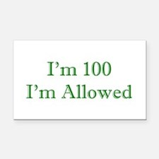 100 I'm Allowed 3 Green Rectangle Car Magnet