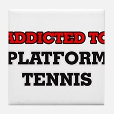 Addicted to Platform Tennis Tile Coaster