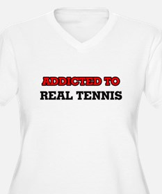 Addicted to Real Tennis Plus Size T-Shirt