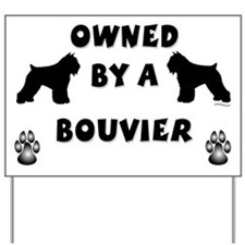 Owned by a Bouvier Yard Sign