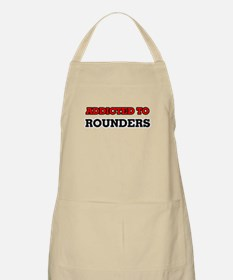 Addicted to Rounders Apron