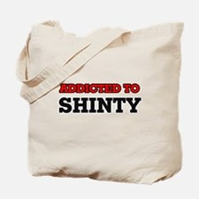 Addicted to Shinty Tote Bag