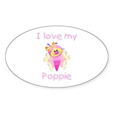 I love my poppie (girl bfly) Oval Decal