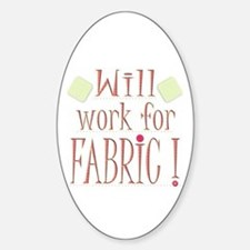 Will Work For Fabric Oval Decal