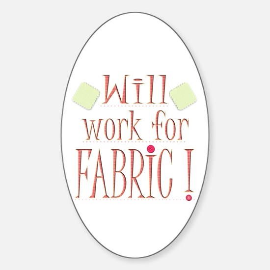 Will Work For Fabric Oval Stickers