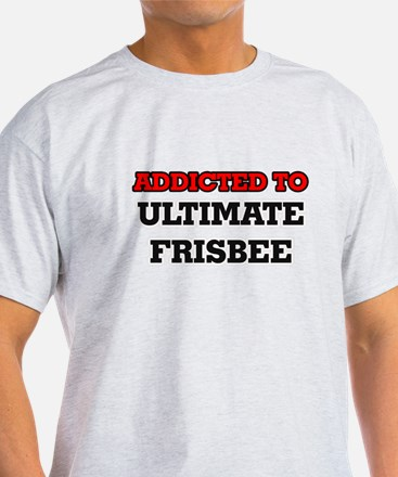 Addicted to Ultimate Frisbee T-Shirt