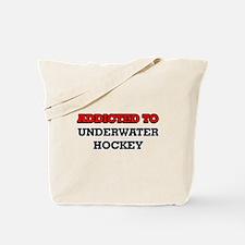 Addicted to Underwater Hockey Tote Bag