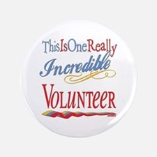 "Incredible Volunteer 3.5"" Button"