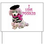 I Love Poodles Yard Sign