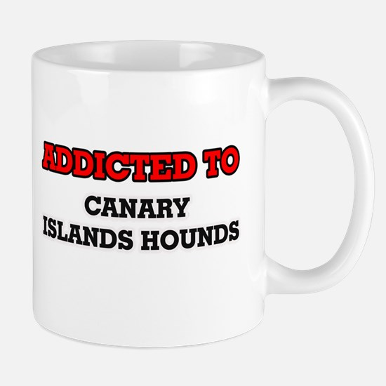 Addicted to Canary Islands Hounds Mugs