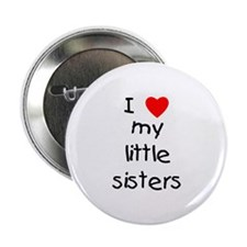 "I love my little sisters 2.25"" Button"