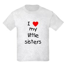 I love my little sisters T-Shirt