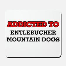 Addicted to Entlebucher Mountain Dogs Mousepad