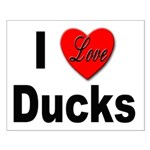 I Love Ducks for Duck Lovers Small Poster