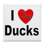I Love Ducks for Duck Lovers Tile Coaster