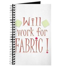 Will Work For Fabric Journal