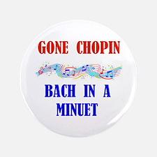 "GONE CHOPIN 3.5"" Button"