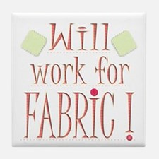 Will Work For Fabric Tile Coaster