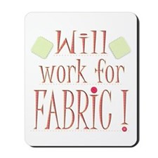 Will Work For Fabric Mousepad
