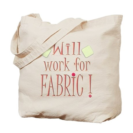 Will Work For Fabric Tote Bag
