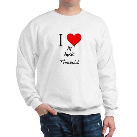I Love My Music Therapist Sweatshirt