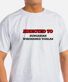 Addicted to Hungarian Wirehaired Vizslas T-Shirt
