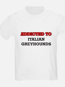 Addicted to Italian Greyhounds T-Shirt