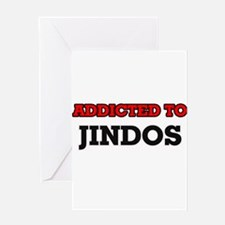 Addicted to Jindos Greeting Cards