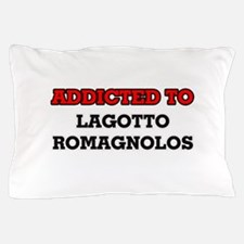 Addicted to Lagotto Romagnolos Pillow Case