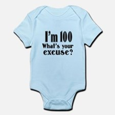 I'm 100 What is your excuse? Infant Bodysuit