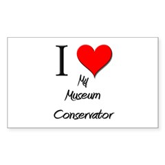 I Love My Museum Conservator Rectangle Decal